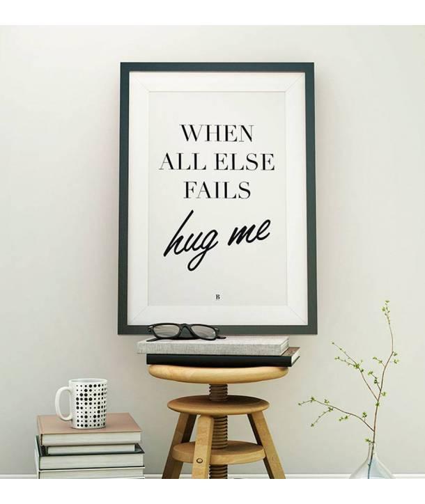 Lámina decorativa When all else fails hug me